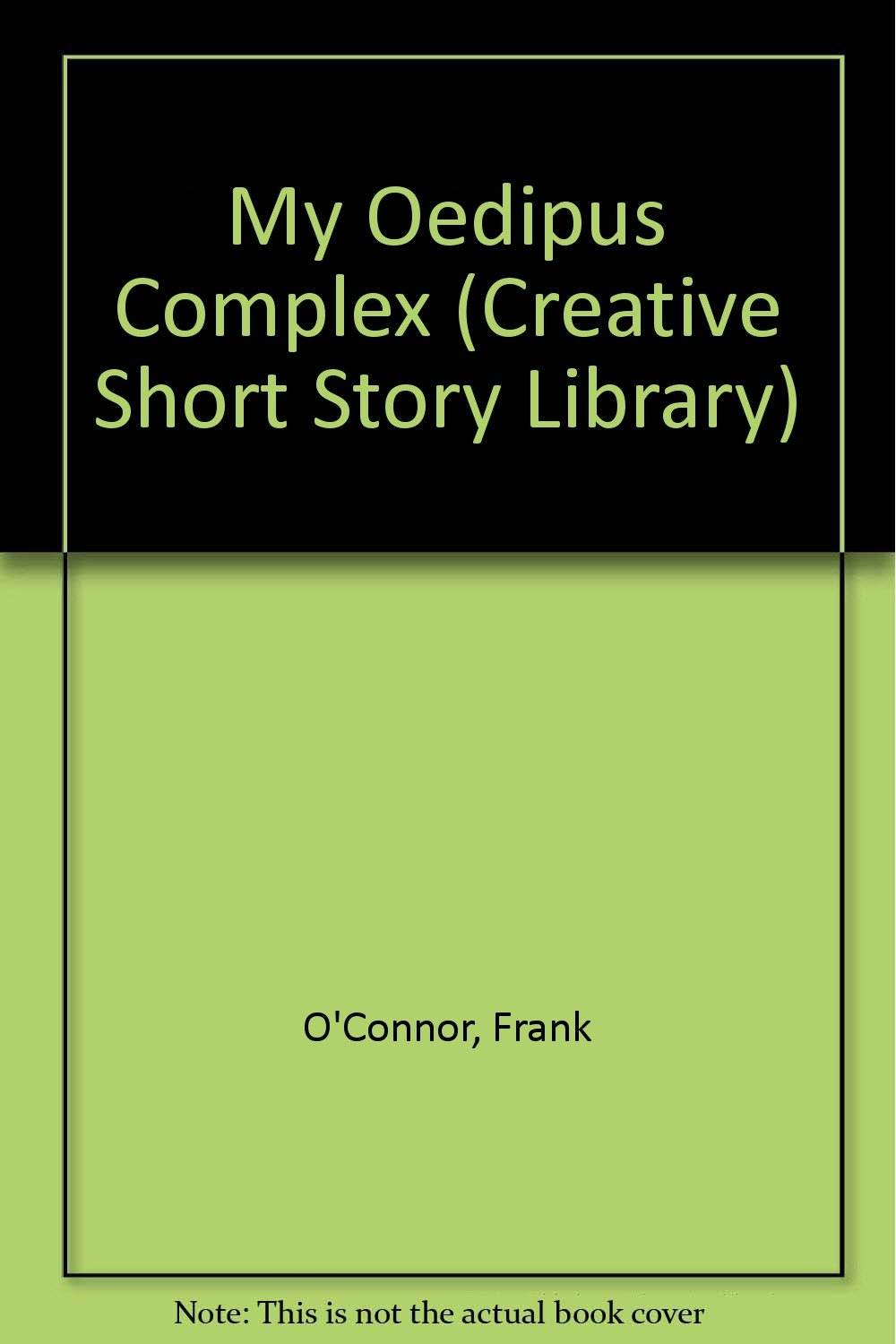 my oedipus complex by frank o connor analysis
