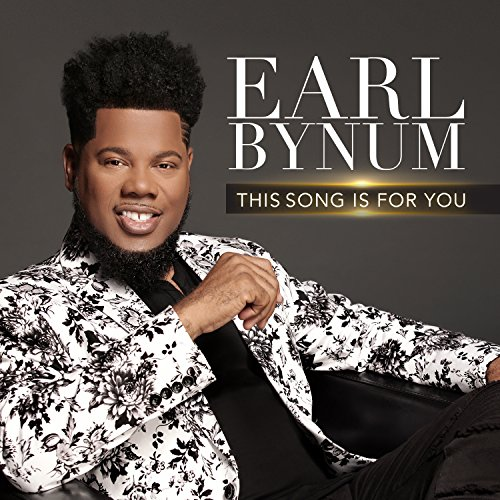 Earl Bynum - This Song Is For You (2018)
