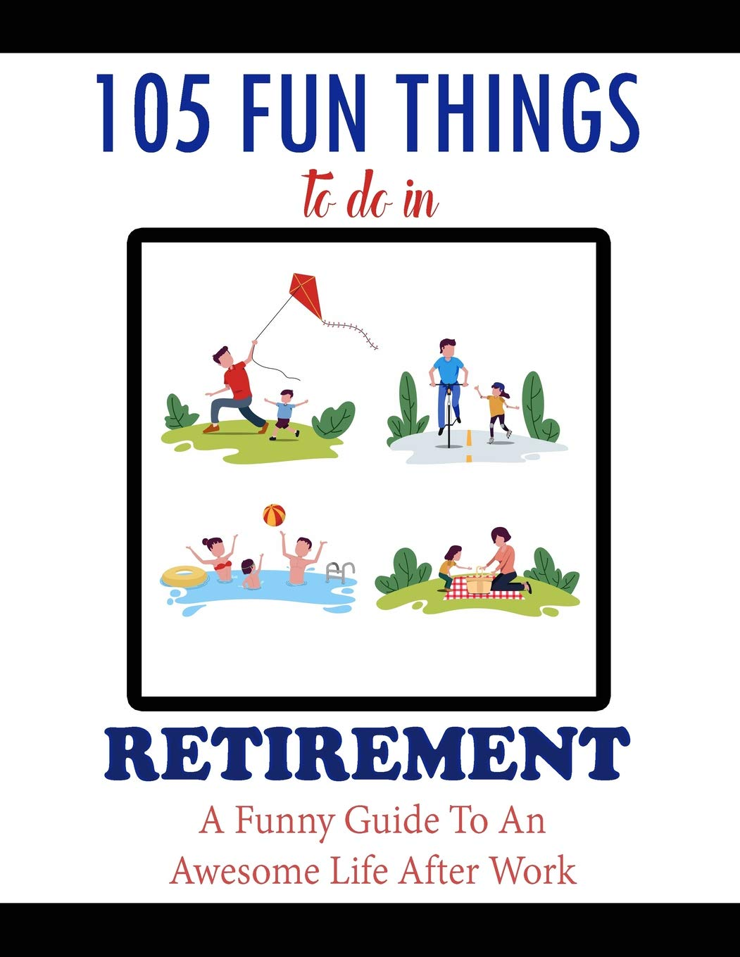Amazon.com 20 Fun Things To Do In Retirement A Funny Guide To ...
