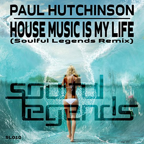 House music is my life soulful legends remix by paul for My house house music