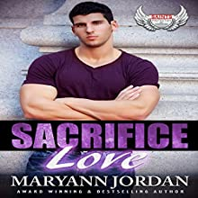 Sacrifice Love: Saints Protection & Investigations Audiobook by Maryann Jordan Narrated by Alexandre Steele