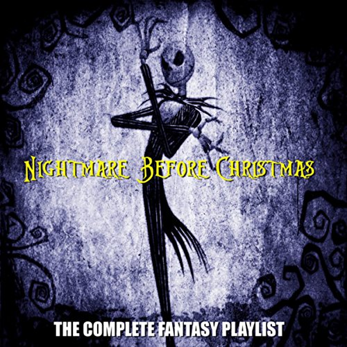 Nightmare Before Christmas - The Complete Fantasy Playlist