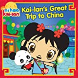 Kai-lan's Great Trip to China (Ni Hao, Kai-lan)