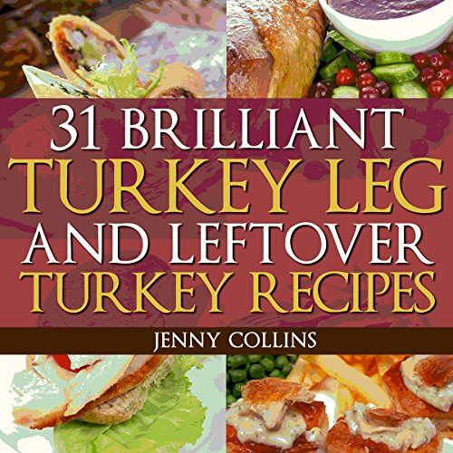 Download 31 brilliant turkey leg and leftover turkey recipes download 31 brilliant turkey leg and leftover turkey recipes tastefully simple recipes book 8 book pdf audio idukxzs3j forumfinder Image collections