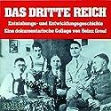 Das Dritte Reich - Entstehungs- und Entwicklungsgeschichte Hörbuch von Heinz Greul Gesprochen von: Anja Buczkowski, Leo Bardischewski, Wolfgang Büttner