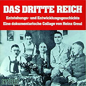 Das Dritte Reich - Entstehungs- und Entwicklungsgeschichte Hörbuch