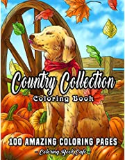 Country Collection Coloring Book: An Adult Coloring Book Featuring 100 Amazing Coloring Pages Including Beautiful Country Landscapes, Charming Country Cottages, Cute Farm Animals and Much More!