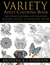 Variety Adult Coloring Book The Ultimate Gift Collection: Over 160 Immersive Designs of Butterflies | Flowers | Mandalas | Owls | Horses | Birds | ... and Special Occasion Gift) (Volume 1)