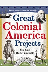 Great Colonial America Projects: You Can Build Yourself (Build It Yourself) Kindle Edition
