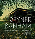 "BOOKS RECEIVED: Todd Gannon, ""Reyner Banham and the Paradoxes of High Tech"" (Getty Museum and Research Institute, 2017)"