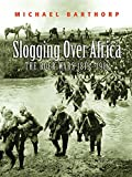 Slogging Over Africa: The Boer Wars 1815-1902