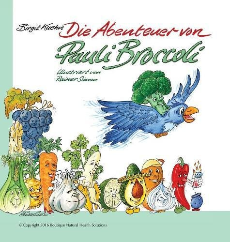Die Abenteuer Von Pauli Broccoli  [Kuehn, Birgit] (Tapa Dura)