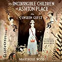 The Unseen Guest: The Incorrigible Children of Ashton Place, Book 3 Audiobook by Maryrose Wood Narrated by Katherine Kellgren