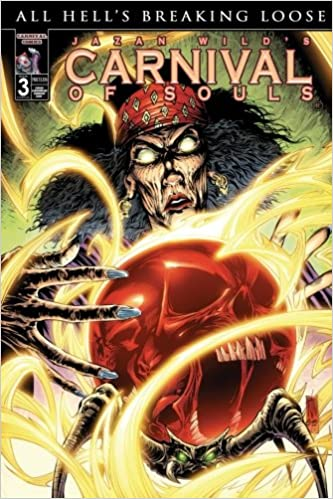 Carnival Of Souls: All Hell's Breaking Loose: Volume 3