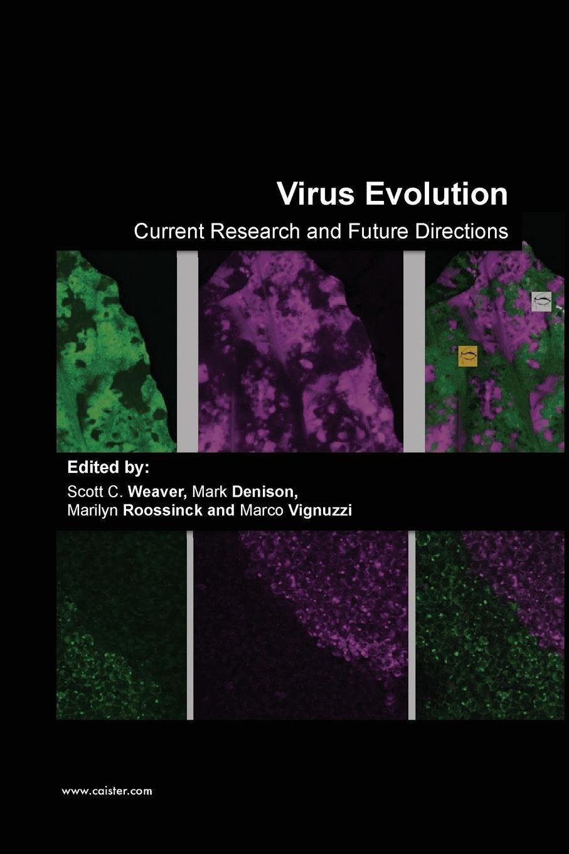 Virus Evolution: Current Research and Future Directions: Amazon.es: Weaver, Scott C, Roossinck, Marilyn, Denison, Mark: Libros en idiomas extranjeros