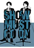SHOW MUST GO ON [Blu-ray]