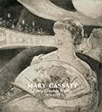 Mary Cassatt : Early Graphic Works, Johnson, R. Stanley, 0982010265