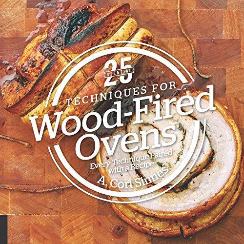 25 Essentials: Techniques for Wood-Fired Ovens (Beef Patio)