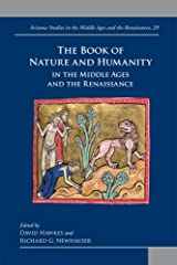 The Book of Nature and Humanity in Medieval and Early Modern Europe (Arizona Studies in the Middle Ages and the Renaissance)