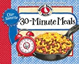 Our Favorite 30-Minute Meals Recipes Cookbook (Our Favorite Recipes Collection)