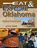 Eat & Explore Oklahoma Cookbook & Travel Guide (Eat & Explore State Cookbook)