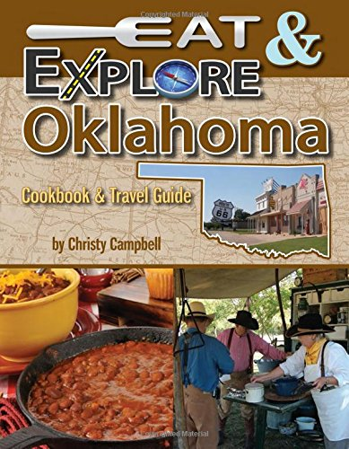 Eat & Explore Oklahoma (Eat & Explore State Cookbook) by Christy Campbell