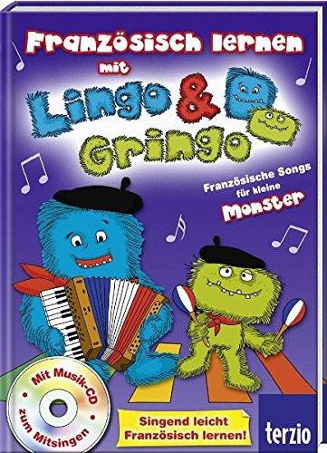 Französisch lernen mit Lingo und Gringo. Französische Songs für kleine Monster