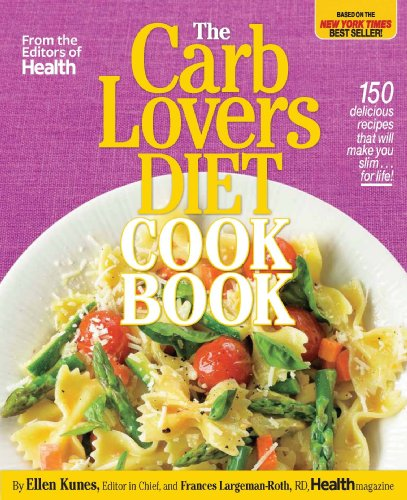 The CarbLovers Diet Cookbook: 150 delicious recipes that will make you slim... for life! ()