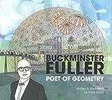 Buckminster Fuller: Poet of Geometry