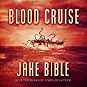 Blood Cruise Audiobook by Jake Bible Narrated by Andrew Tell
