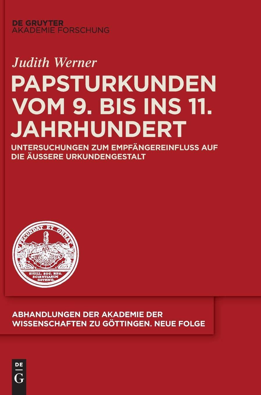 Papsturkunden vom 9. bis ins 11. Jahrhundert (Abhandlungen Der Akademie Der Wissenschaften Zu Göttingen. Neue Folge) (German Edition) PDF
