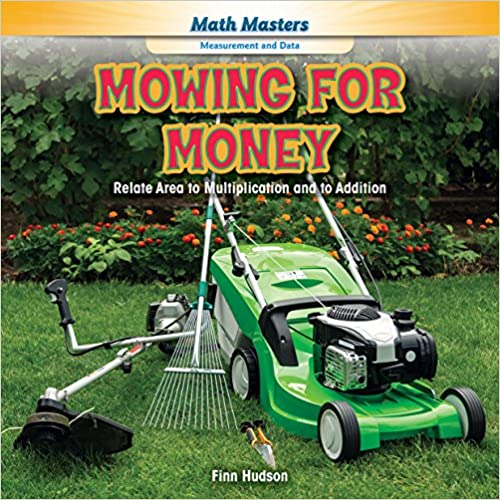Book Mowing for Money: Relate Area to Multiplication and to Addition (Math Masters: Measurement and Data)