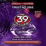Trust No One: The 39 Clues: Cahills vs. Vespers, Book 5 | Linda Sue Park