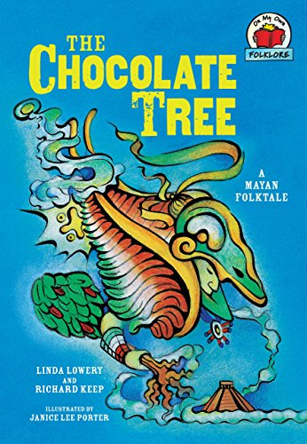 The Chocolate Tree: [A Mayan Folktale] (On My Own Folklore) (Tree Chocolate)
