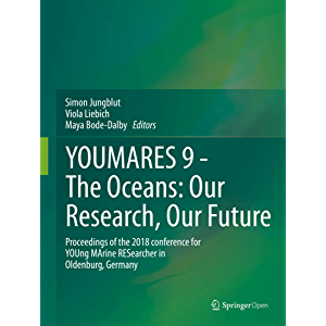 YOUMARES 9 - The Oceans: Our Research, Our Future: Proceedings of the 2018 conference for YOUng MArine RESearcher in…