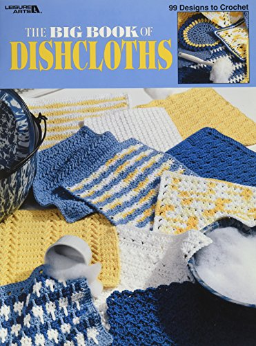 Leisure Arts-The Big Book Of Dishcloths ()