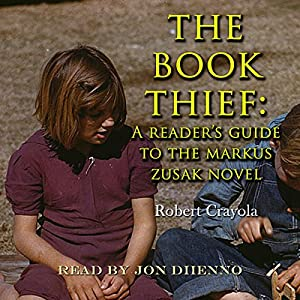 The Book Thief: A Reader's Guide to the Markus Zusak Novel Audiobook
