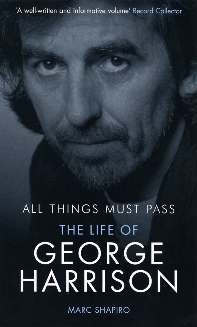 All Things Must Pass : The Life of George Harrison pdf