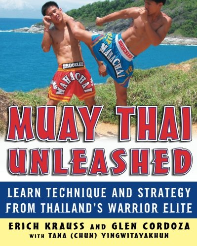 Muay Thai Boxing Thailand - Muay Thai Unleashed: Learn Technique and Strategy from Thailand's Warrior Elite