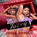 Ebony and Ivory Audiobook by Jade Jones Narrated by Dana La Voz