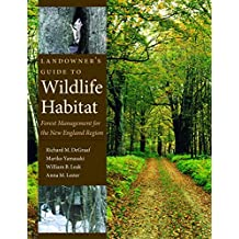 Landowner's Guide to Wildlife Habitat: Forest Management for the New England Region