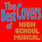 The Best Covers of High School Musical!