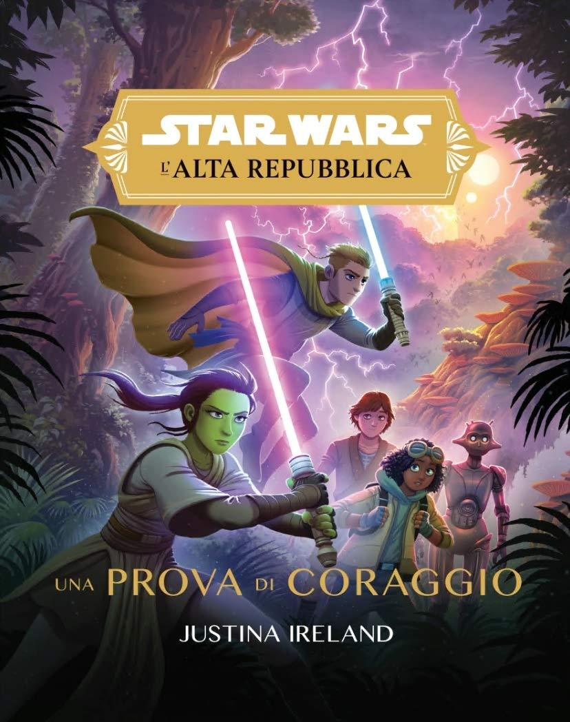 Una prova di coraggio. L'Alta Repubblica. Star Wars : Ireland, Justina:  Amazon.it: Libri