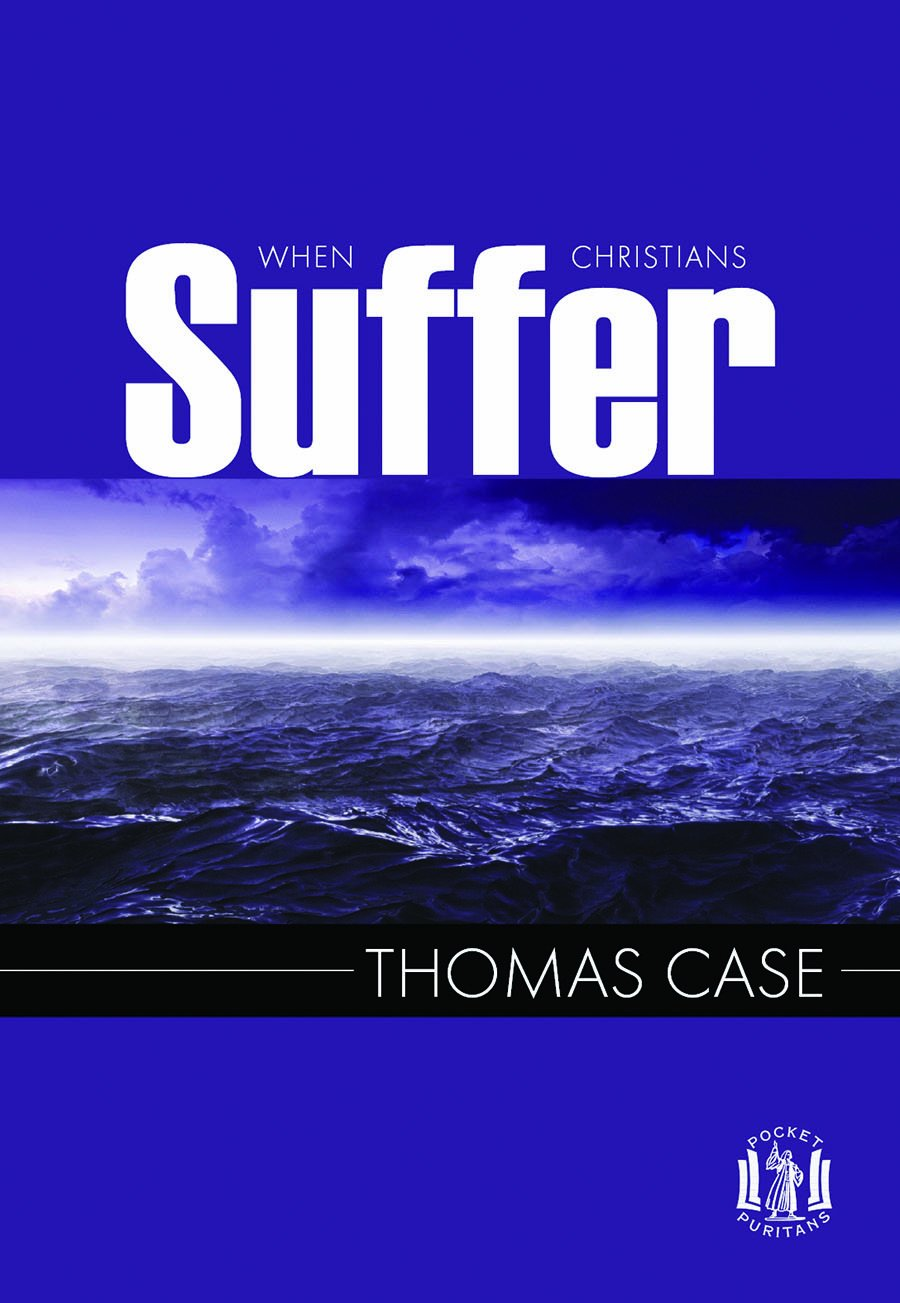 When Christians Suffer (Pocket Puritans) pdf epub