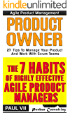 Agile Product Management (Box Set): The 7 habits of Highly Effective Agile Product Managers & Agile Product Management: Product Owner: 27 Tips To Manage ... agile software development Book 1
