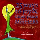 25 Ways to Joy and Inner Peace for Mothers, Danette Watson and Stephanie Corkhill Hyles, 0646465880