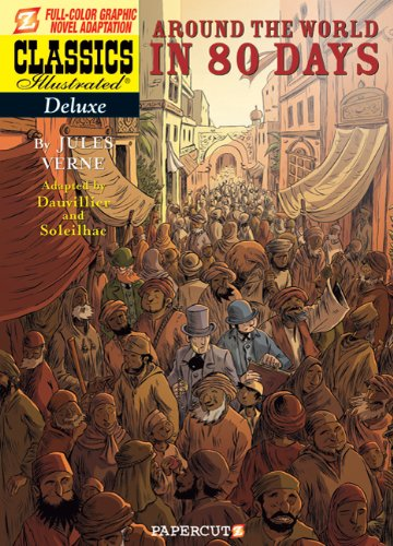 Classics Illustrated Deluxe #7: Around the World in 80 Days (Classics Illustrated Deluxe Graphic Nove)