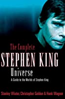 The Complete Stephen King Universe: A Guide To