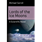 Lords of the Ice Moons: A Scientific Novel (Science and Fiction)