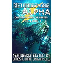 Metamorphosis Alpha (Chronicles from the Warden Book 1)
